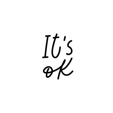 Its ok quote lettering. Calligraphy inspiration graphic design typography element. Hand written postcard. Cute simple black vector sign Illustration