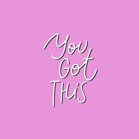 You got this pink quote lettering. Calligraphy inspiration graphic design typography element. Hand written postcard. Cute simple black vector sign point flourishes
