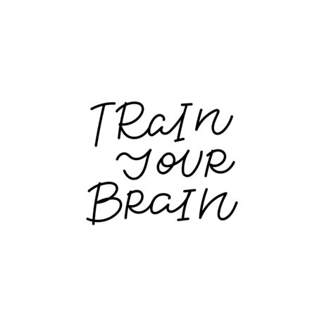 Train your brain calligraphy quote lettering sign Vectores