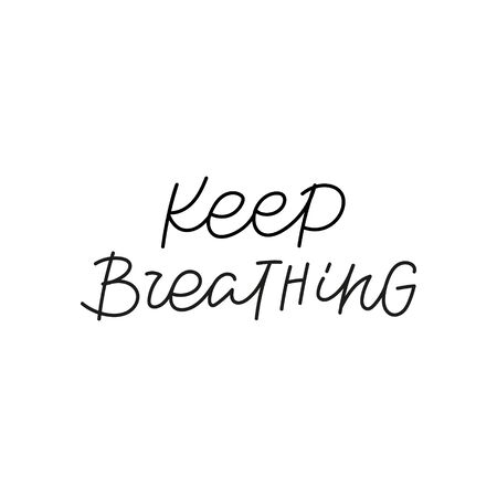 Keep breathing quote lettering. Calligraphy inspiration graphic design typography element. Hand written postcard. Cute simple black vector sign. Geometric simple forms background.