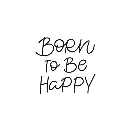 Born to be happy calligraphy quote lettering sign