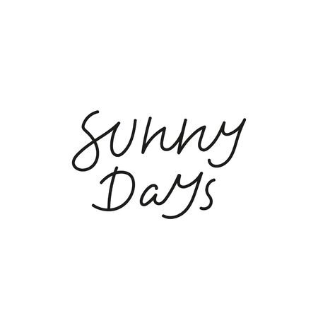 Sunny days calligraphy quote simple lettering sign Vectores
