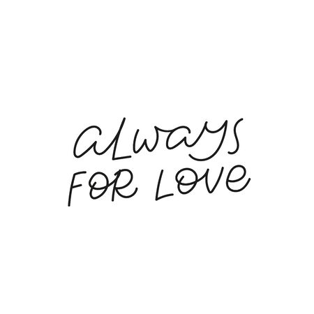 Always for love calligraphy quote lettering sign Vectores