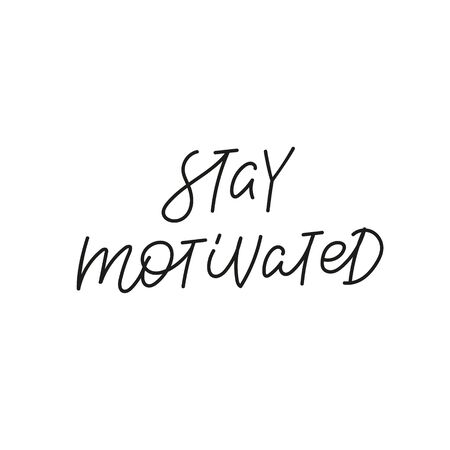 Stay motivated quote lettering. Calligraphy inspiration graphic design typography element. Hand written postcard. Cute simple black vector sign. Geometric simple forms background.