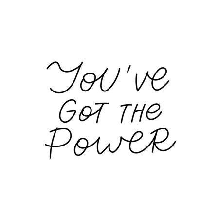 You got the power calligraphy quote lettering sign