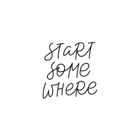 Start somewhere quote lettering. Calligraphy inspiration graphic design typography element. Hand written postcard. Cute simple black vector sign. Geometric simple forms background. Vectores