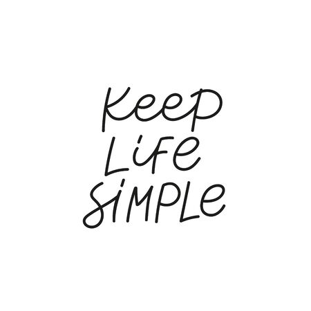 Keep life simple calligraphy quote lettering sign