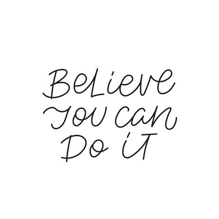 Believe can do it calligraphy quote lettering sign Vectores