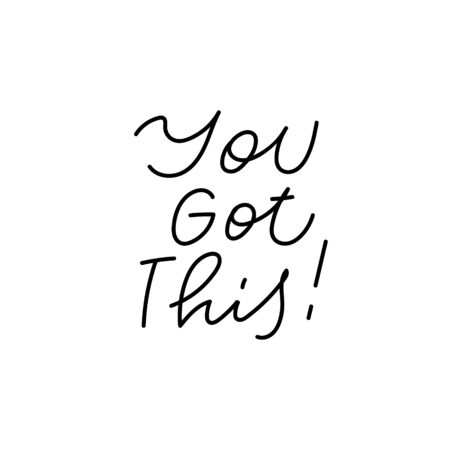 You got this quote lettering. Calligraphy inspiration graphic design typography element. Hand written postcard. Cute simple black vector sign. Geometric simple forms background.