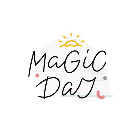 Magic day calligraphy quote simple lettering sign Vectores