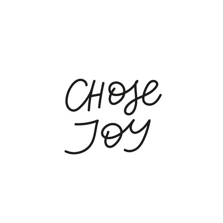 Chose joy quote lettering. Calligraphy inspiration graphic design typography element. Hand written postcard. Cute simple black vector sign. Geometric simple forms background.