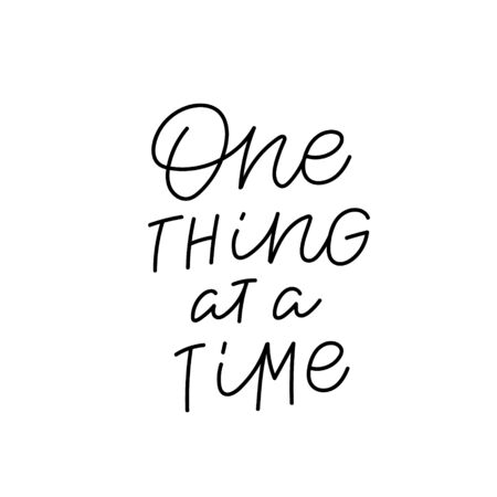 One thing at a time quote lettering. Calligraphy inspiration graphic design typography element. Hand written postcard. Cute simple black vector sign. Geometric simple forms background. Stockfoto - 149380635