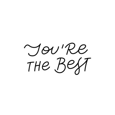 You are the best quote lettering. Calligraphy inspiration graphic design typography element. Hand written postcard. Cute simple black vector sign. Geometric simple forms background.