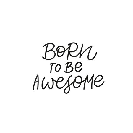 Born to be awesome quote lettering. Calligraphy inspiration graphic design typography element. Hand written postcard. Cute simple black vector sign. Geometric simple forms background. Stockfoto - 149380639