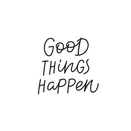 Good things happen quote lettering. Calligraphy inspiration graphic design typography element. Hand written postcard. Cute simple black vector sign. Geometric simple forms background.