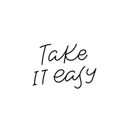 Take it easy quote lettering. Calligraphy inspiration graphic design typography element. Hand written postcard. Cute simple black vector sign. Geometric simple forms background.