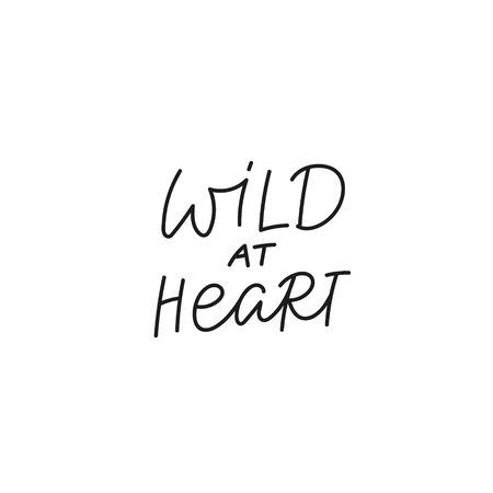 Wild at heart quote lettering. Calligraphy inspiration graphic design typography element. Hand written postcard. Cute simple black vector sign. Geometric simple forms background. Stock Illustratie