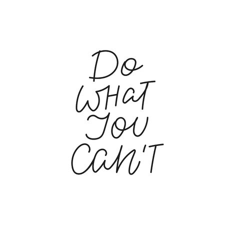 Do what you cant calligraphy quote lettering sign Stock Illustratie