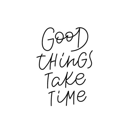 Good things take time quote lettering. Calligraphy inspiration graphic design typography element. Hand written postcard. Cute simple black vector sign. Geometric simple forms background. Stockfoto - 149380662