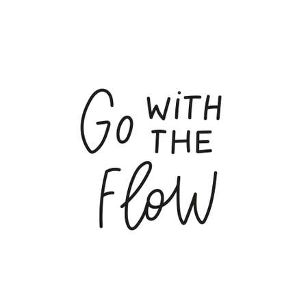 Go with the flow quote simple lettering sign