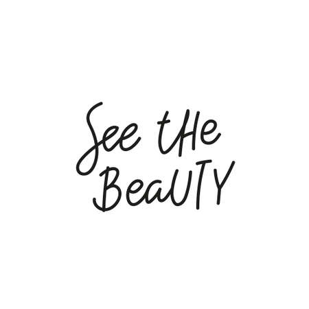 See the beauty quote simple lettering sign