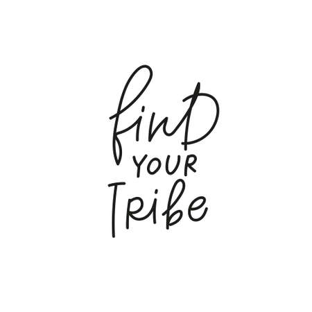 Find your tribe quote simple lettering sign Vectores