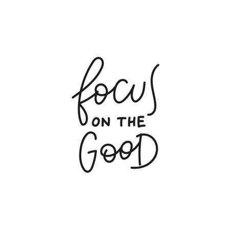 Focus on the good quote simple lettering sign