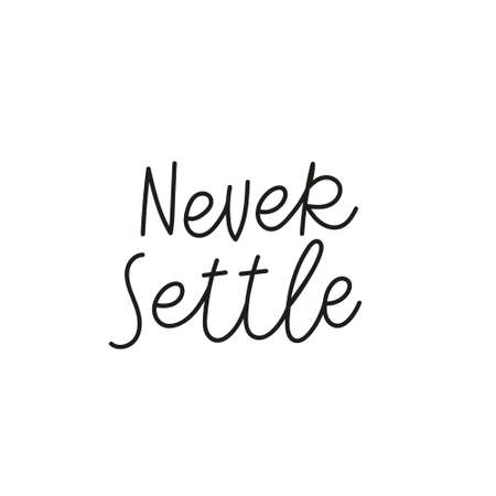 Never settle quote simple travel lettering sign Vectores