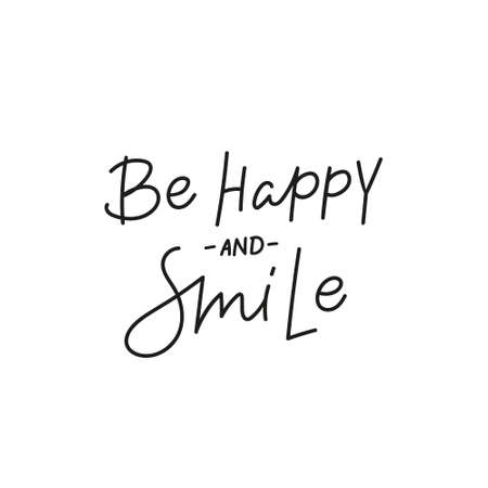 Be happy and smile quote simple lettering sign Vectores