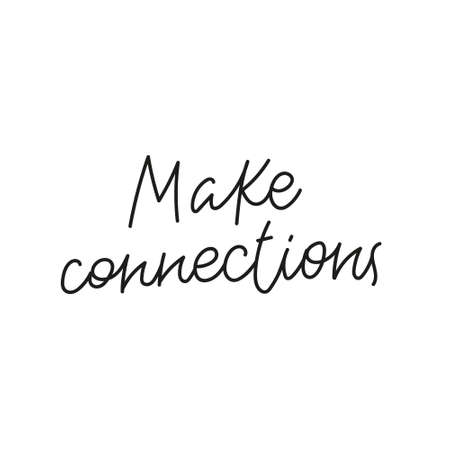 Make connections quote simple lettering sign