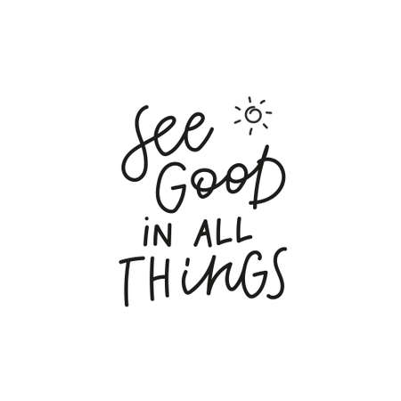 See good in all things quote simple lettering sign Illustration