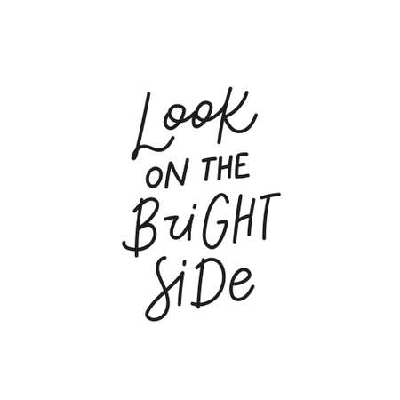Look the bright side quote simple lettering sign