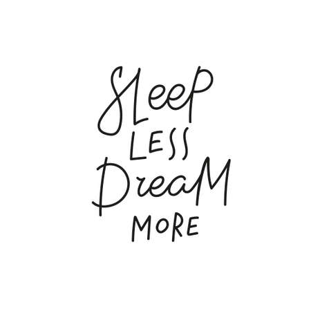 Sleep less Dream more quote simple lettering sign Vectores