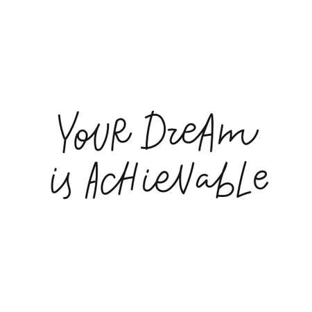 Your dream is achievable quote simple lettering sign