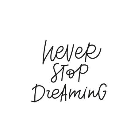Never stop dreaming quote simple lettering sign Vectores