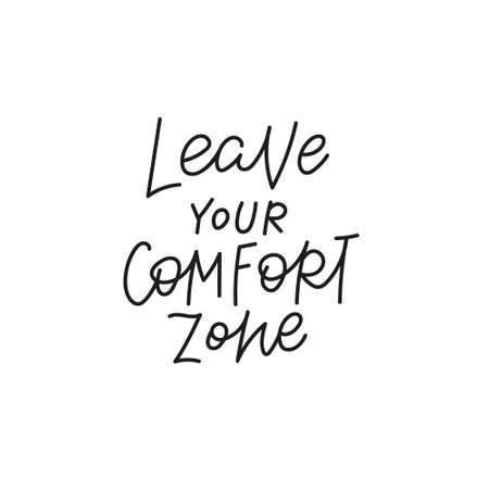 Leave comfort zone quote simple lettering sign