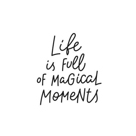 Life full magic moment quote simple lettering sign