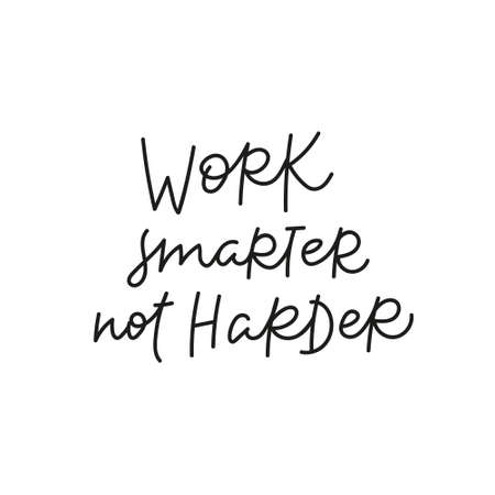 Work smarter not hard quote simple lettering sign