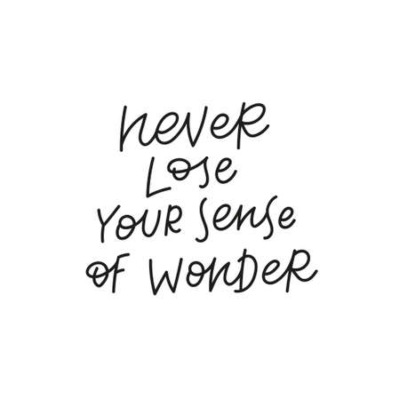 Never lose sense of wonder quote simple lettering