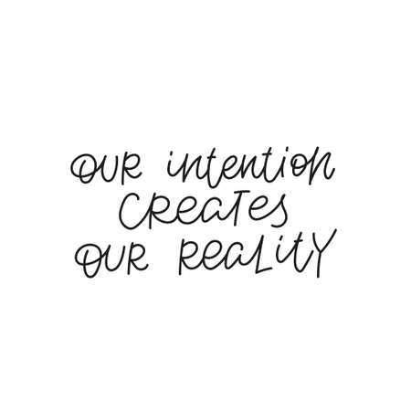 Our intention create reality quote lettering sign