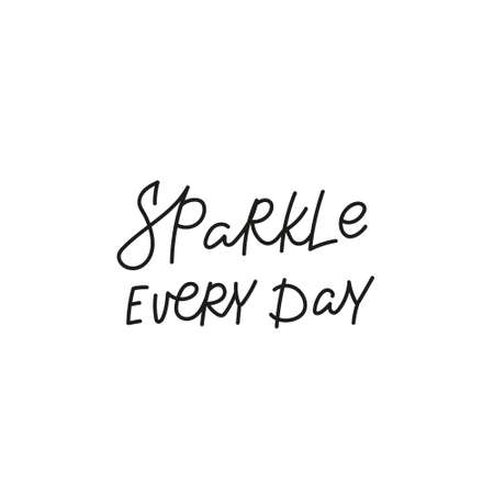 Sparkle every day quote simple lettering sign