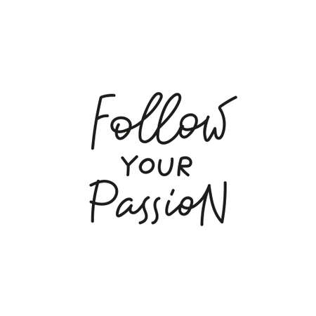 Follow your passion quote simple lettering sign