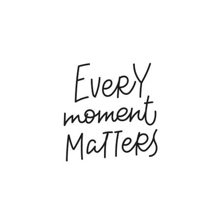 Every moment matters quote simple lettering sign Vectores