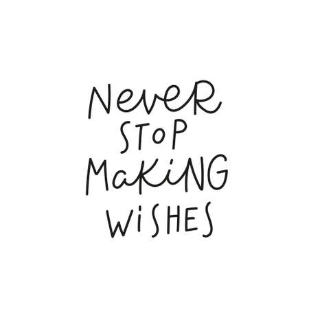 Never stop making wishes quote simple lettering sign