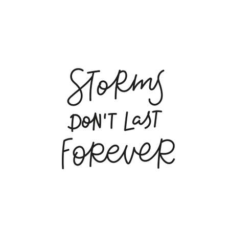 Storm not last forever quote simple lettering sign