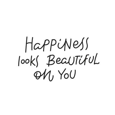 Happiness looks beautiful simple lettering sign