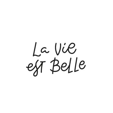 La vie belle french quote simple lettering sign