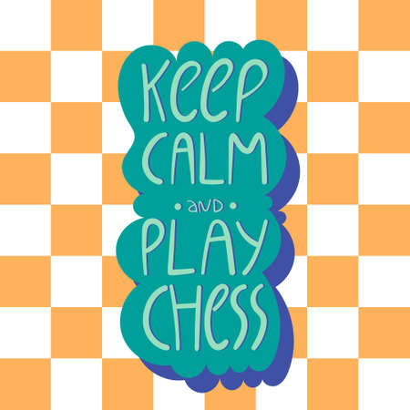 Keep calm and play chess vector lettering.