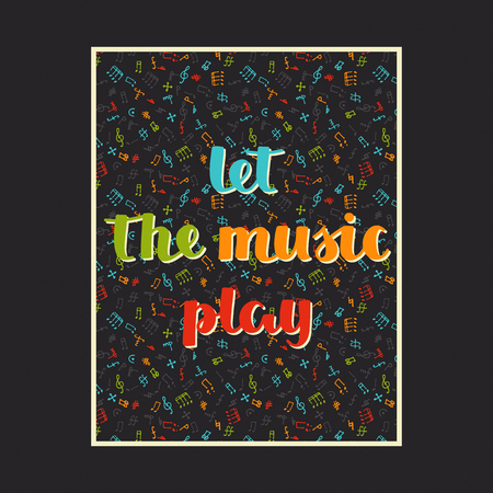 let: vector music background with hand drawn words let the music play and different musical symbols