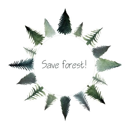 Save forest concept frame. Abstract watercolor free hand drawn illustration for banner, background, badge
